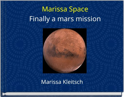 Marissa SpaceFinally a  mars mission