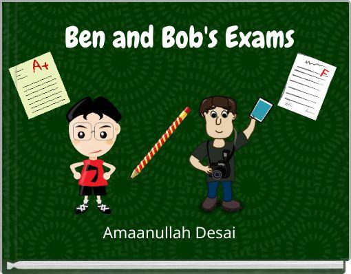 Ben and Bob's Exams