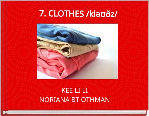 7. CLOTHES /kləʊðz/