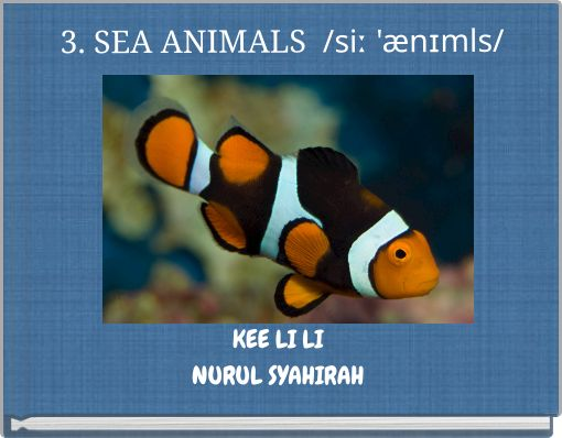 3. SEA ANIMALS  /siː 'ænɪmls/