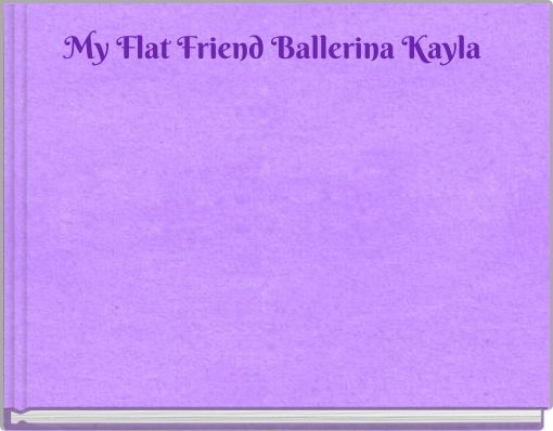 My Flat Friend Ballerina Kayla