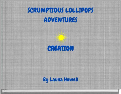 SCRUMPTIOUS LOLLIPOPS ADVENTURES CREATION