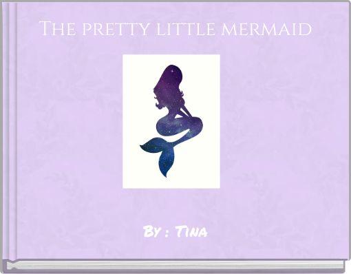 The pretty little mermaid