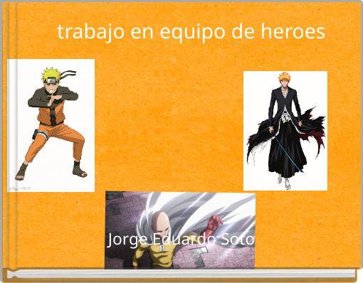 trabajo en equipo de heroes