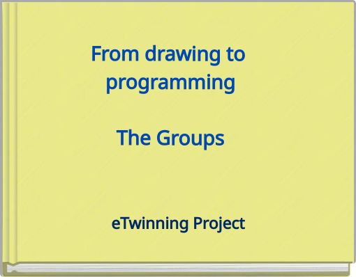 From drawing to programmingThe Groups