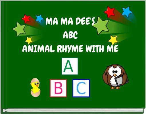 MA MA DEE'S ABC ANIMAL RHYME WITH ME