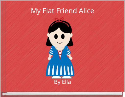 My Flat Friend Alice