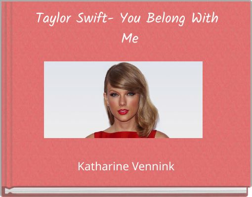 Taylor Swift- You Belong With Me