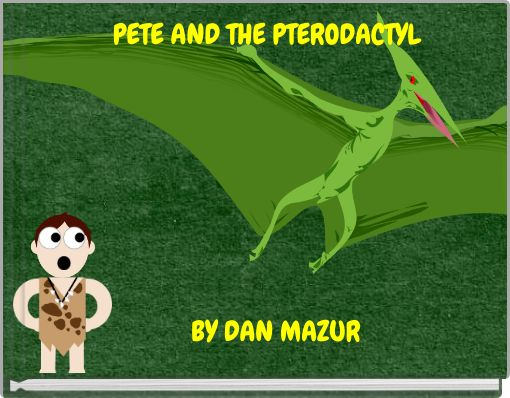 PETE AND THE PTERODACTYL