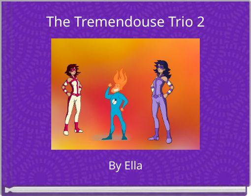The Tremendouse Trio 2