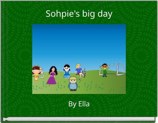 Sohpie's big day