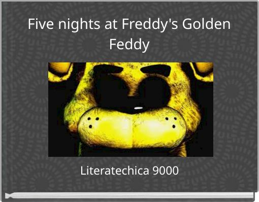 Five nights at Freddy's Golden Feddy