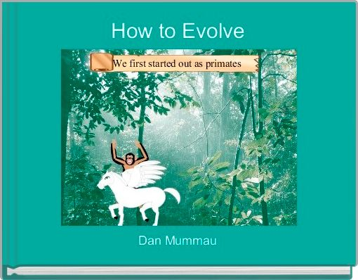 How to Evolve