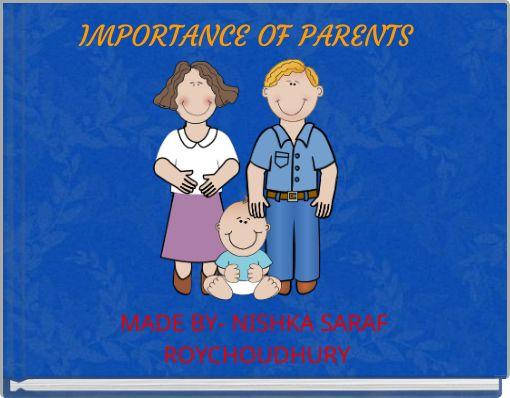 IMPORTANCE OF PARENTS