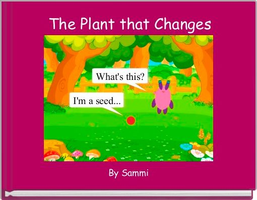 The Plant that Changes