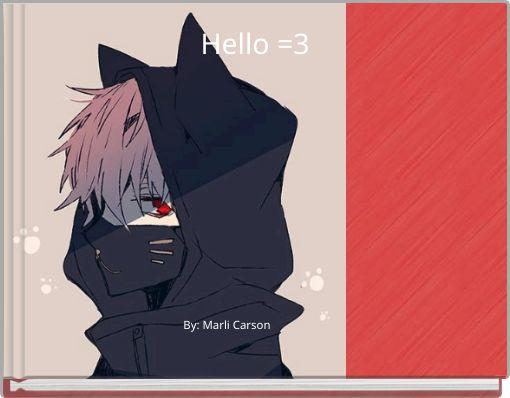Hello =3