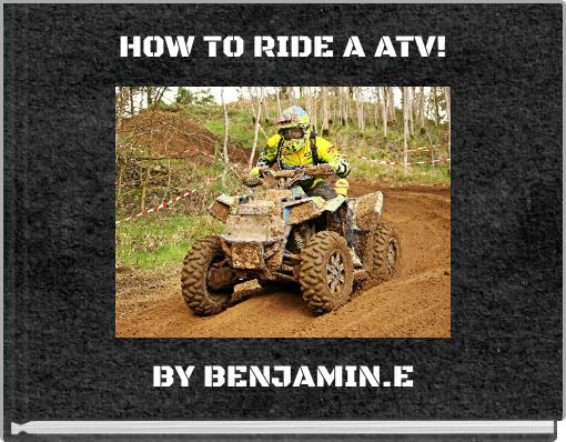 HOW TO RIDE A ATV!