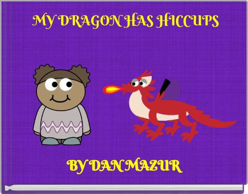 MY DRAGON HAS HICCUPS