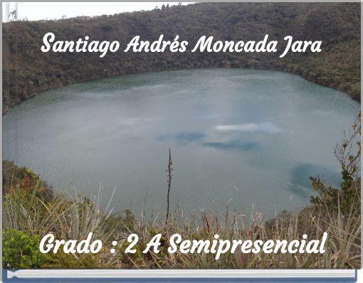 Santiago Andrés Moncada Jara