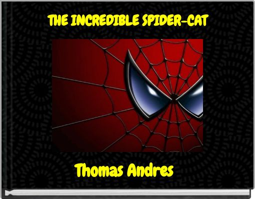 THE INCREDIBLE SPIDER-CAT