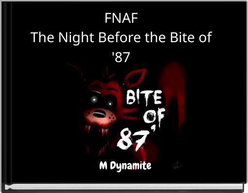 FNAF The Night Before the Bite of '87
