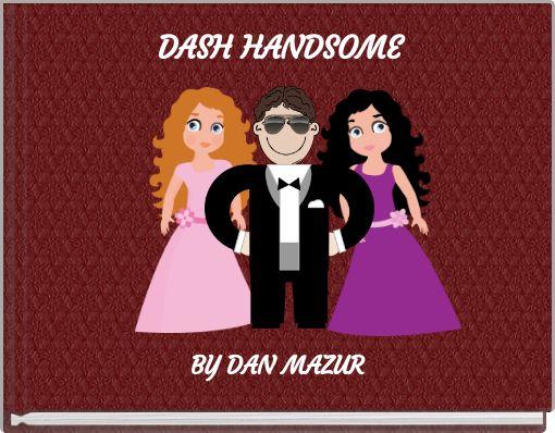 DASH HANDSOME