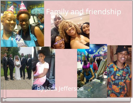 Family and friendship