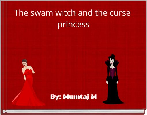 The swam witch and the curse princess