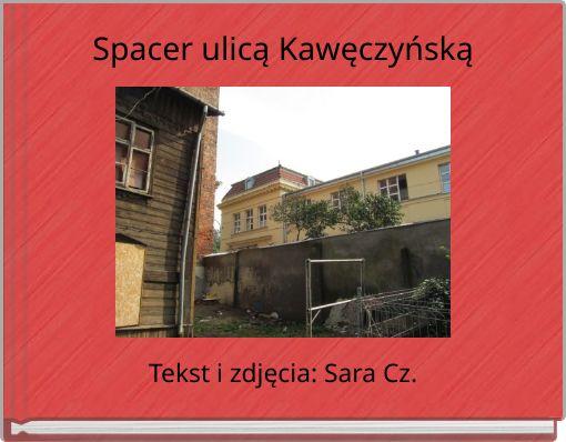 Spacer ulicą Kawęczyńską