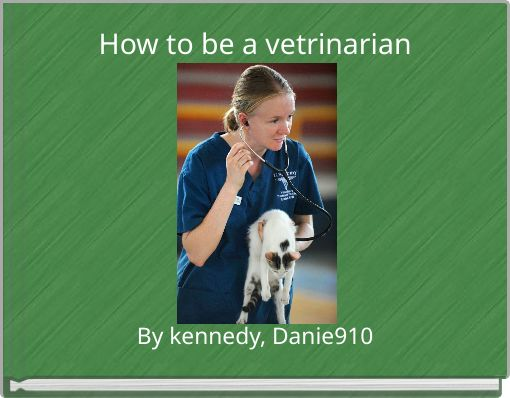 How to be a vetrinarian