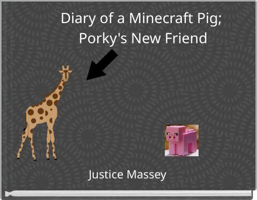 Diary of a Minecraft Pig; Porky's New Friend