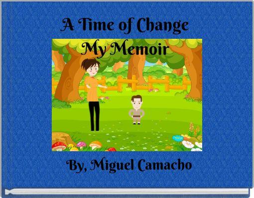 A Time of ChangeMy Memoir