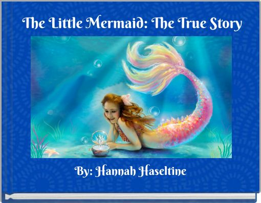 The Little Mermaid: The True Story
