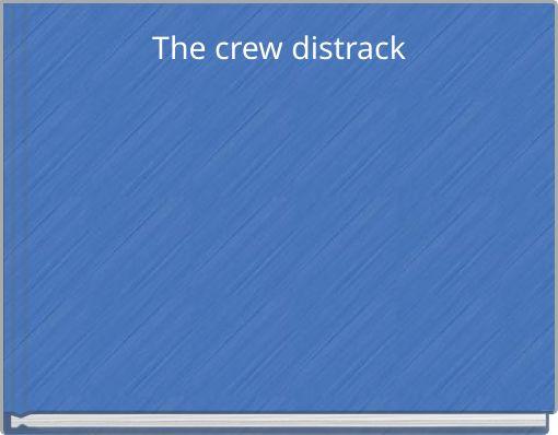 The crew distrack