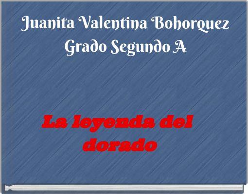 Juanita Valentina BohorquezGrado Segundo A