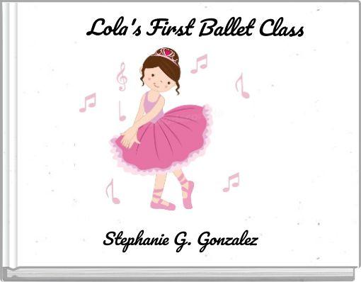 Lola's First Ballet Class