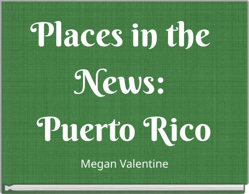Places in the News: Puerto Rico