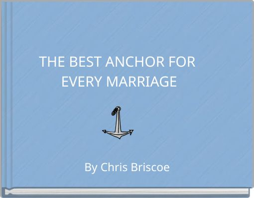 THE BEST ANCHOR FOR EVERY MARRIAGE