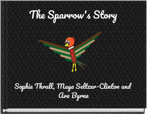 The Sparrow's Story