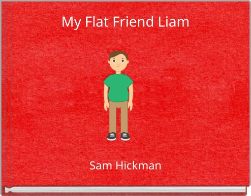 My Flat Friend Liam