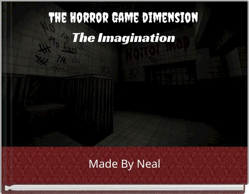 The Horror Game dimensionThe Imagination
