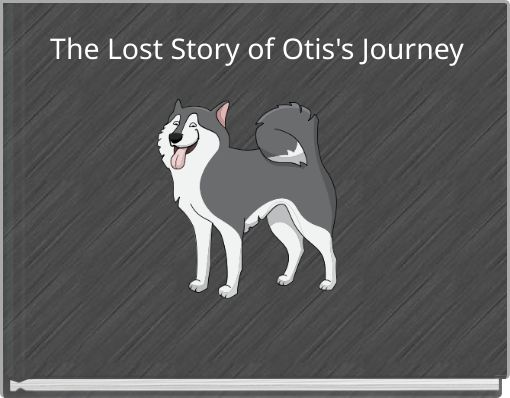The Lost Story of Otis's Journey