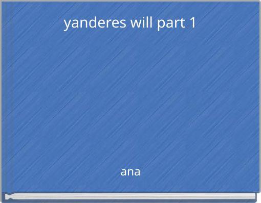 yanderes will part 1