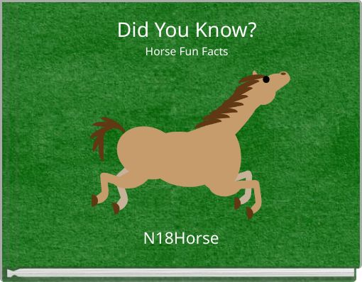 Did You Know?Horse Fun Facts