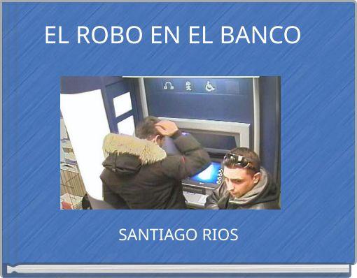 EL ROBO EN EL BANCO