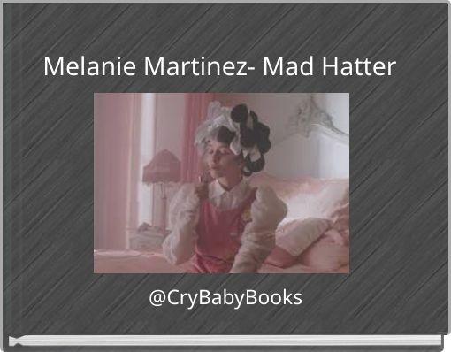 Melanie Martinez- Mad Hatter