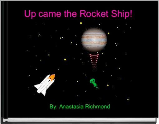 Up came the Rocket Ship!