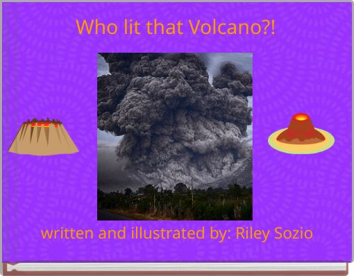 Who lit that Volcano?!
