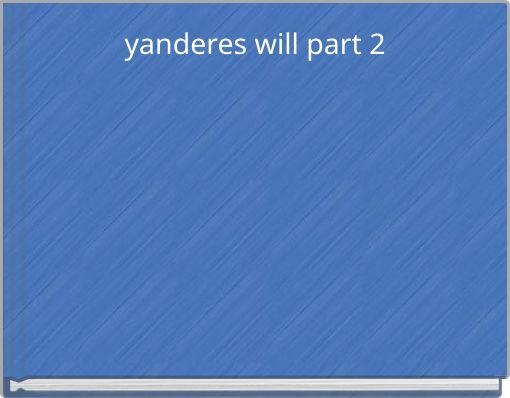 yanderes will part 2
