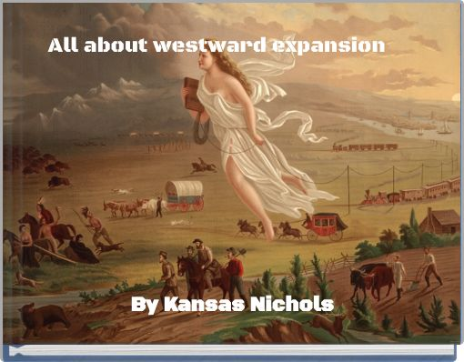 All about westward expansion
